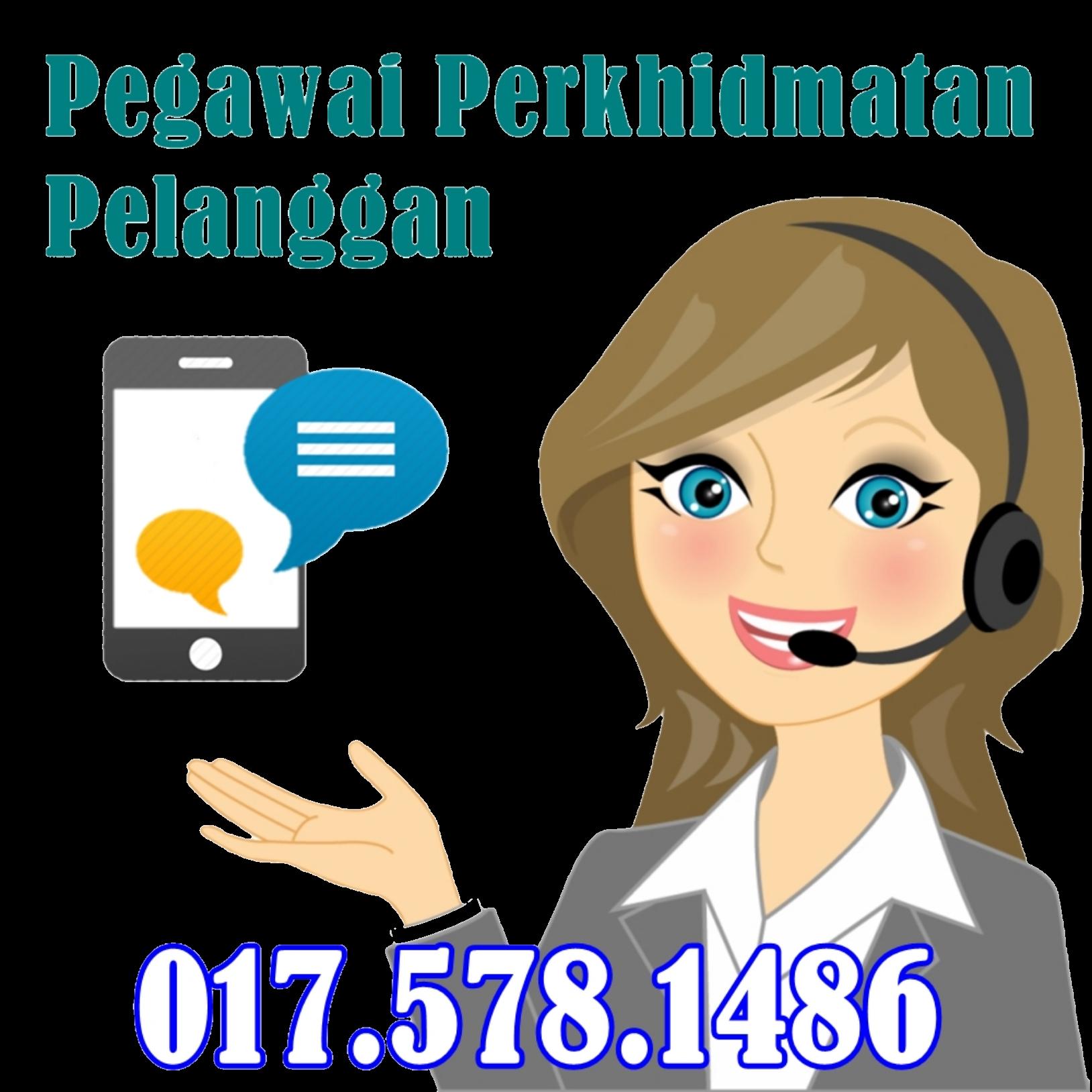 call pegawai perkhidmatan pelanggan kami di talian 0175781486